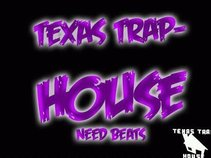 TEXAS TRAP HOUSE