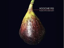 Hoochie Fig