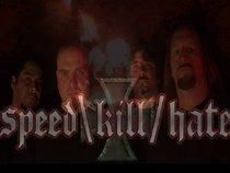 Speed\Kill/Hate