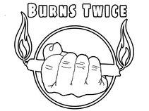 Burns Twice