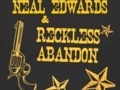 Neal Edwards & Reckless Abandon