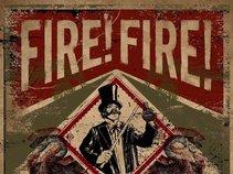 FIRE!FIRE!