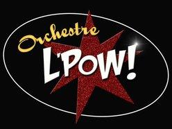 Image for Orchestre L'Pow!