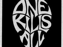 ONE KILLS ALL