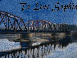 To Love Sophia
