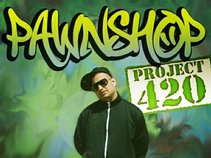 PAWNSHOP SLAPS project 420