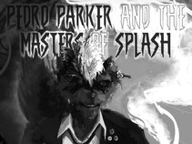 Pedro Parker and the Masters of Splash