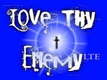 Love Thy Enemy LTE