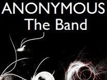 """""""Anonymous"""" The Band"""