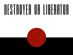 Image for Destroyer Or Liberator