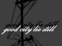 Good City Lie Still