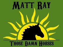 Matt Ray and Those Damn Horses
