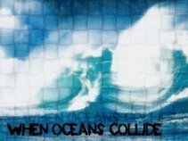 When Oceans Collide
