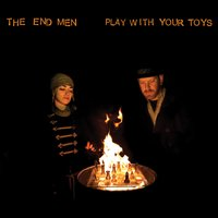 1360941935 theendmen playwithyourtoys cover