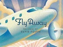 Fly Away: The Songs of David Foster
