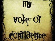 My Vote Of Confidence