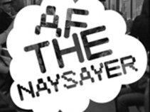 AF THE NAYSAYER