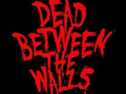 Image for Dead Between The Walls