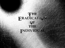 The Eradication of the Individual