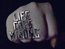 Life Goes Wrong