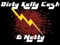 Dirty Kelly Cash and Natty