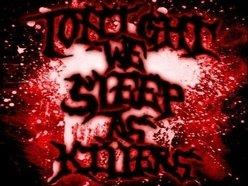 Tonight We Sleep As Killers