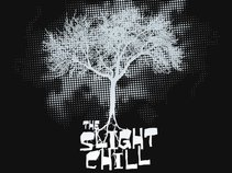 The Slight Chill