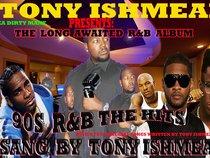 TONY ISHMEAL AKA THE R&B LOVER