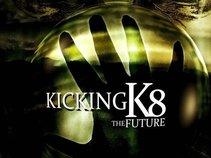 KIcking K8
