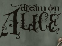 Dream on Alice