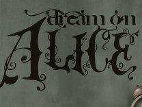 Dream on Alice