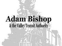 Adam Bishop & the Valley Transit Authority