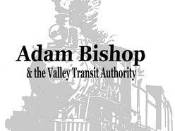 Image for Adam Bishop & the Valley Transit Authority