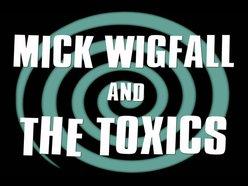 Mick WIGFALL & The TOXICS