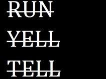 Run Yell Tell