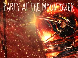 Image for Party at the Moontower