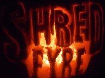 SHREDFYRE