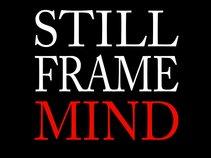 Still Frame Mind