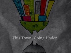 Image for This town, Going under