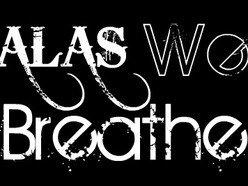 Image for Alas We Breathe