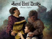 LOYAL UNTIL DEATH