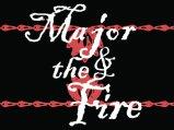 Major & The Fire