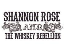 SHANNON ROSE & THE WHISKEY REBELLION