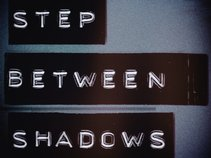 Step Between Shadows