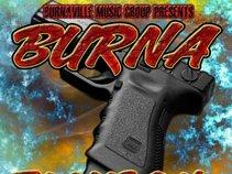 Burna A.k.a. Da Flame ( Burna Entertainment Productions)