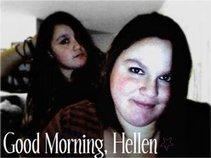 Good Morning Hellen