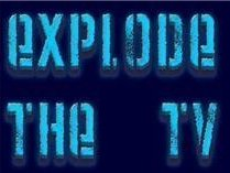 Image for Explode The Tv