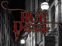 Rue De Noir