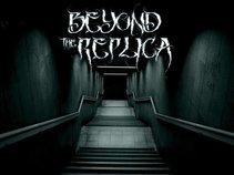 Beyond The Replica