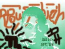 Drowsy High